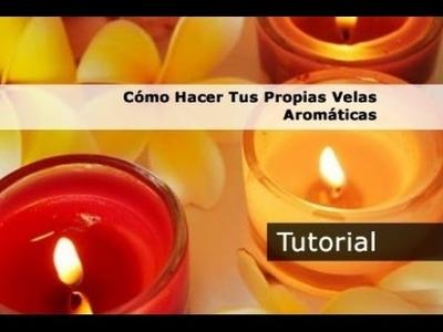 Como hacer velas aromatica, caseras y decorativas