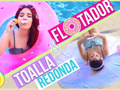 DIY IDEAS PARA VACACIONES DE VERANO: FLOTADOR DE DONA + TOALLA REDONDA ♥ Jimena Aguilar