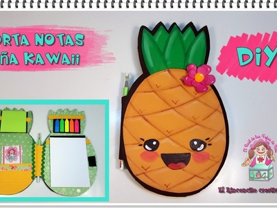 DIY- TUTORIAL PORTANOTAS CON FORMA DE PIÑA KAWAII