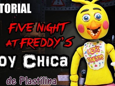 Tutorial Toy Chica (FNaF) de Plastilina. Clay. Porcelana fria. Cold Porcelain