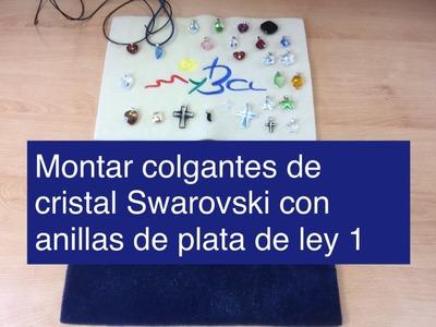 Cómo montar los colgantes de cristal Swarovski con anilla de plata de ley pl38