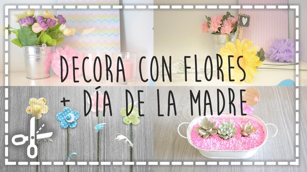 Decora con flores + Regalo día de la madre