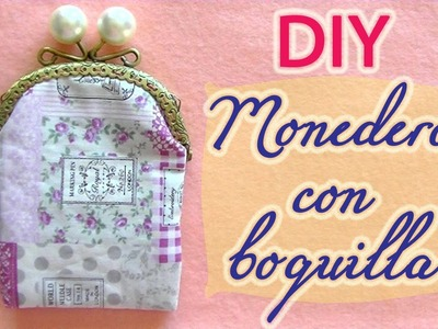 Hacer un monedero de tela con boquilla - Tutorial to make a fabric purse with metal clasp