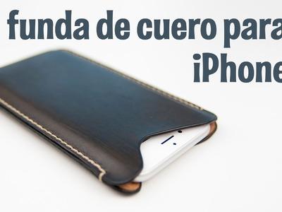 Haciendo una funda de cuero para iPhone 6 || Making an iPhone 6 leather case