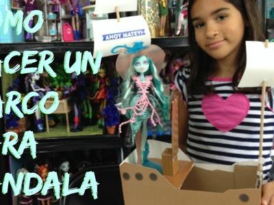 Monster High como hacer un barco para Vandala