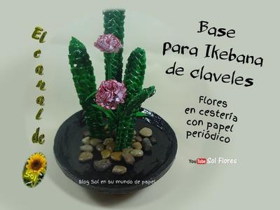 Base para ikebana de claveles de papel periódico - Ikebana basis for carnations newspaper