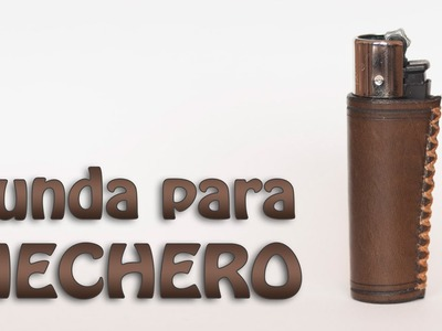 Haciendo una funda de cuero para mechero || Making a lighter leather case