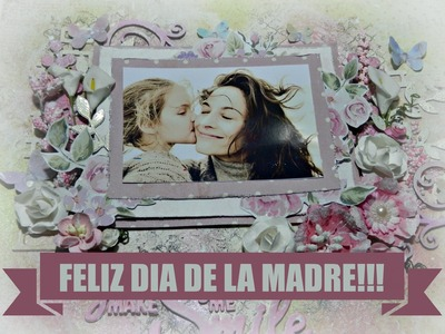 MIXED MEDIA LAYOUT  TUTORIAL MOTHER'S DAY