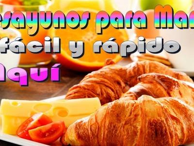 Desayunos rapidos y faciles, regalo para el dia de la madre