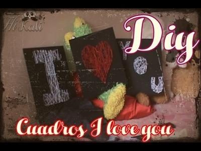 DIY.Cuadros I Love you. Regalos para 14 de febrero. Regalos para novi@
