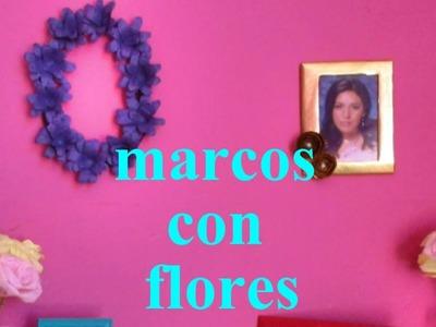 Marcos con flores DIY (RECICLAJE)