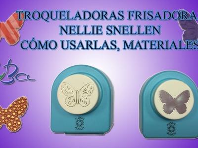 Troqueladoras frisadoras Nellie Snellen, cómo usarlas, qué materiales cortan