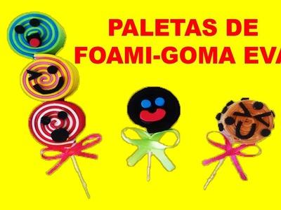 PALETAS DE FOAMI.GOMA EVA (Payaso,Galleta,Triple)