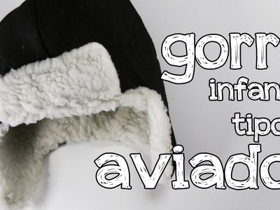 Cómo hacer un gorro infantil tipo aviador