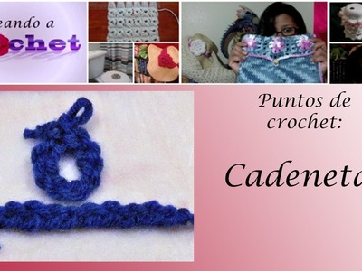 Tutorial de Crochet: Cadenetas