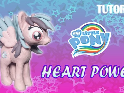 Tutorial Heart Power en Plastilina. MLP. Fan Art Proyect
