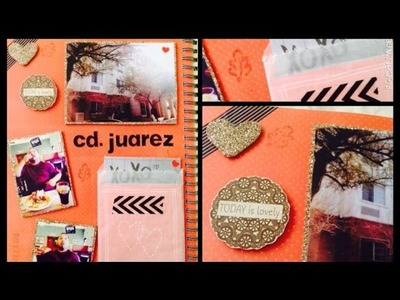 TUTORIAL SCRAPBOOK ♥ SMASH BOOK ♥ • Haz una pagina conmigo • DIAS EN CD JUAREZ