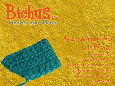 Bichus - Ganchillo Básico 12 : Aumentar puntos en crochet, al final