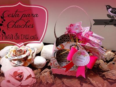 Como Decorar Mesa de dulces Scrapbook, Cesta decorativa