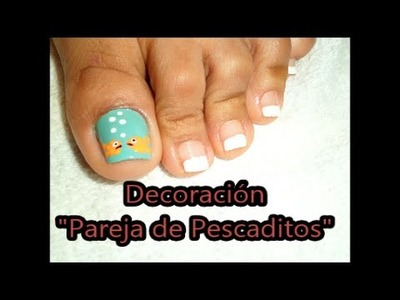 "Decoración de Uñas para los Pies ""Pescaditos"".Fish Nail Art"