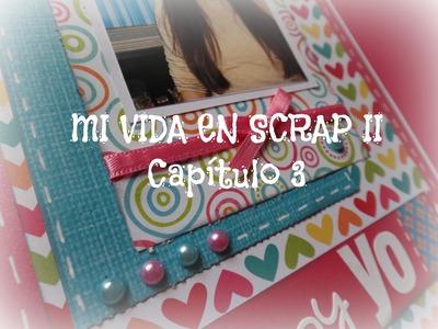 Mi vida en Scrap 2 CAPITULO 3- Así soy yo - Mini album Scrapbook