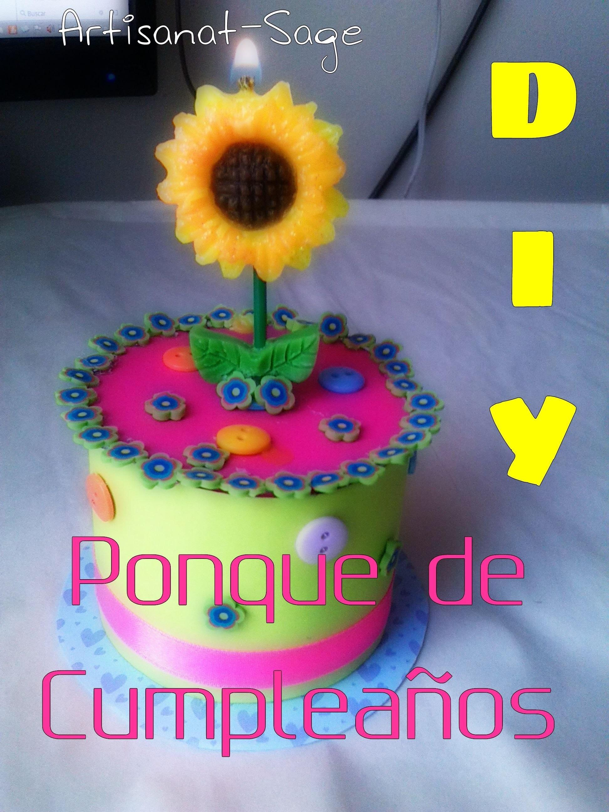 PONQUE DE CUMPLEAÑOS-DIY-How to,happy birthday- birthday cake