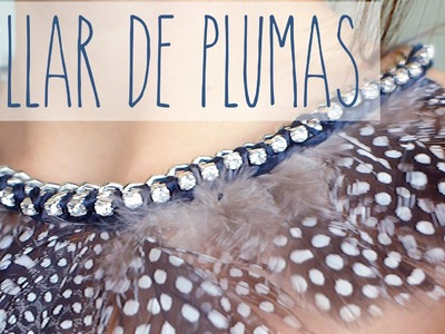DIY Collar de Plumas y Cadenas de Strass | Feathers necklace and strass chain