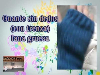 Guante sin dedos(con trenza)lana gruesa