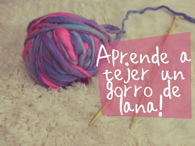 Aprende a tejer un gorro de lana!  DIY. Learn how to weave a woolen cap!DIY