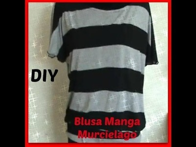 Como Hacer Una Blusa Manga Murcielago DIY How To Make A Bat Sleeve Blouse