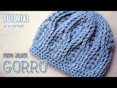 Tutorial GORRO a CROCHET en punto relieve, PASO A PASO