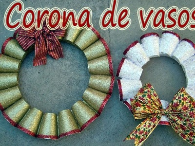 Corona navideña de vasos (unicel)