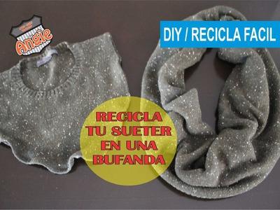 DIY. RECICLA UN SUETER Y HAZLO BUFANDA
