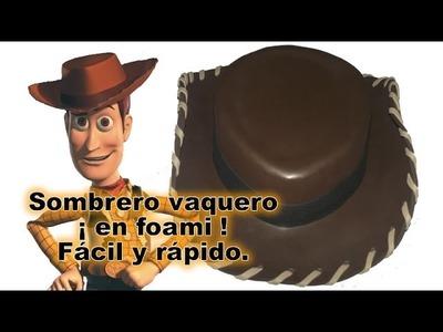 Sombrero vaquero en foami para disfraz halloween de Woody Toy Story Disney Pixar Fofuchas en foami