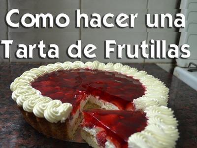 Como hacer una tarta de frutillas