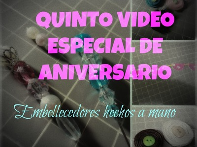 QUINTO VIDEO DE ANIVERSARIO. .  Como hacer emellecedores para scrapbook
