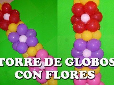 TORRE DE GLOBOS CON FLORES - FLOWERS IN A BALLOON TOWER