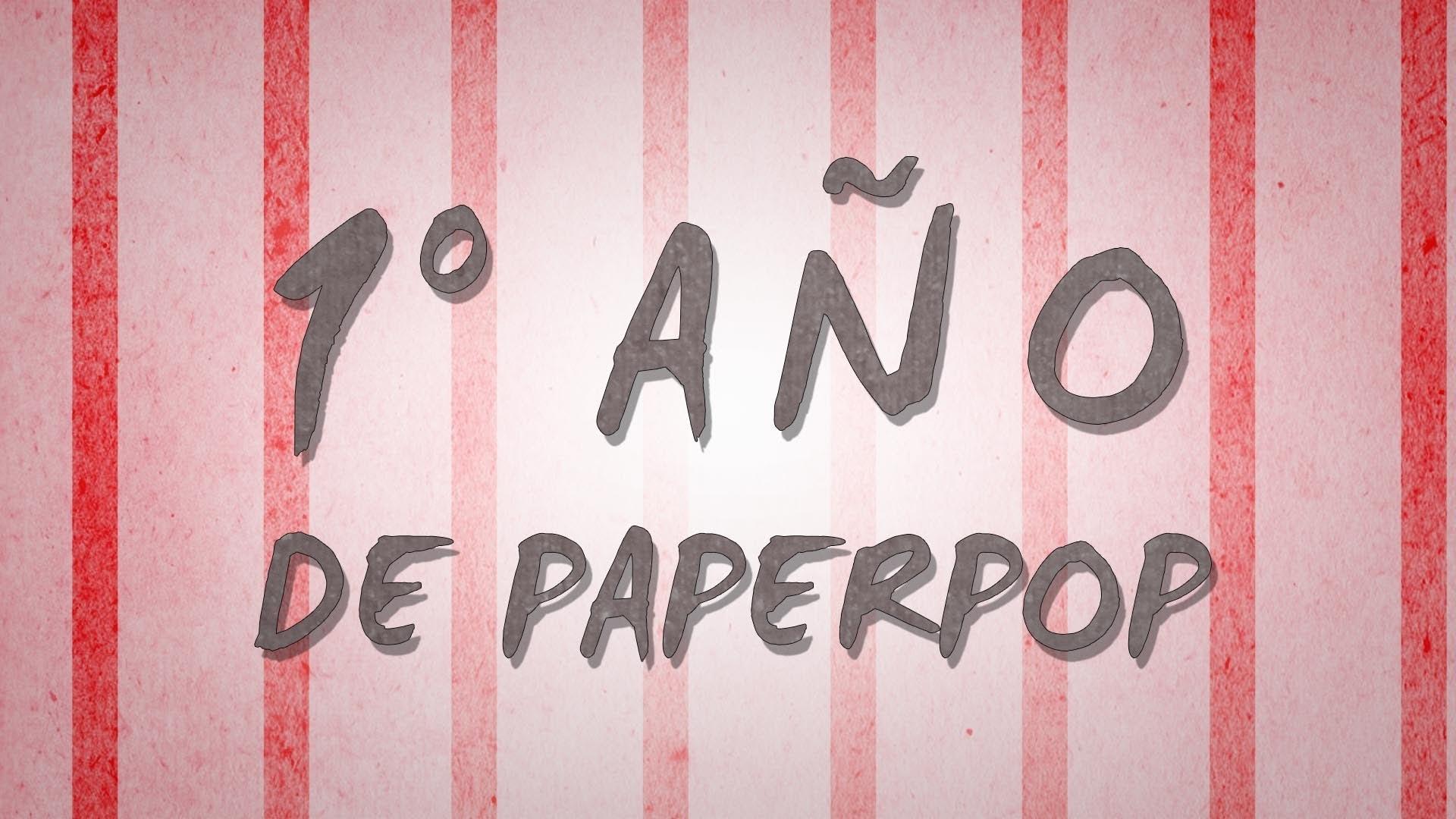 1° Aniversario de #Paperpop!