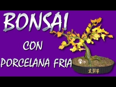 BONSAI CON PORCELANA FRIA