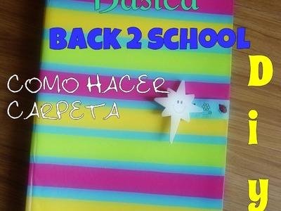 Como hacer una carpeta-encuadernación básica-DIY back 2 school-How to