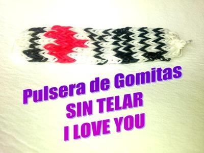 PULSERA GOMITAS I LOVE YOU.SIN TELAR.CON TENEDORES.