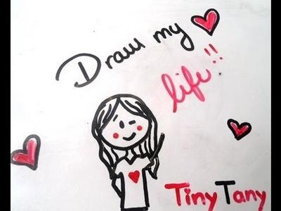 Draw my life-TinyTany [Dibujando mi vida]