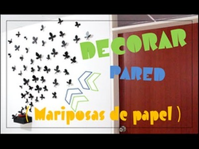 Vivi: Decorar pared (mariposas de papel)