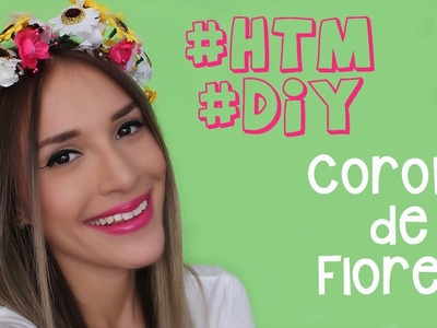 #HTM #DIY ♥ Corona de Flores! | Perfecta para Festivales de Música!