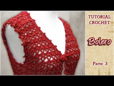 DIY Como tejer un Bolero a CROCHET, PASO A PASO (3 de 3)