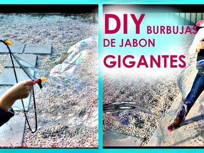 DIY Burbujas de jabon gigantes