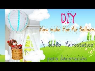 DIY  Globo aerostatico.DIY Hot Air Balloom