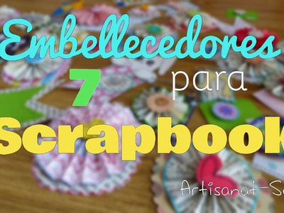 Embellecedores Scrapbook 7 Super Faciles. DIY- adornos-Como hacer