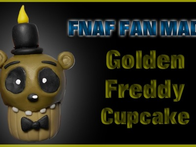 FNaF Fan Made | Golden Freddy Cupcake Polymer Clay Tutorial | Porcelana Fría ★ Plastilina