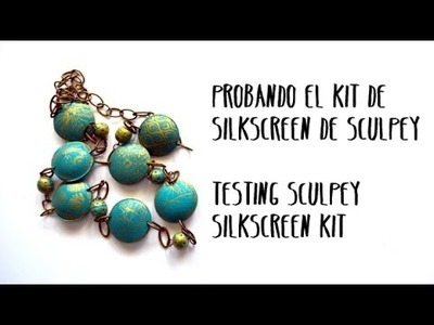 Kit silkscreen de Sculpey arcilla polimérica - Testing Sculpey silkscreen kit on polymer clay